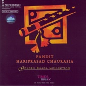 Golden Raaga Collection: Pandit Hariprasad Chaurasia