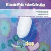 Ultimate White Noise Collection for Babies