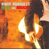 Mexico and Mariachis (Music From and Inspired by Robert Rodriguez's El Mariachi Trilogy: Disc 1)