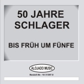 50 Jahre Schlager - Bis Früh Um Fünfe
