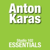 Studio 102 Essentials: Anton Karas