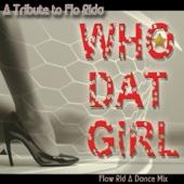 Flow Rid A - Who Dat Girl  artwork