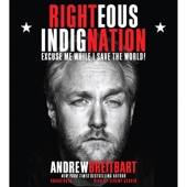 Righteous Indignation: Excuse Me While I Save the World (Unabridged) - Andrew Breitbart Cover Art
