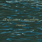 All of a Sudden I Miss Everyone (Remixes) cover art