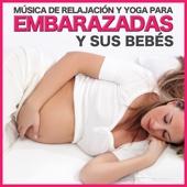 Música de Relajación y Yoga para Embarazadas y Sus Bebés.
