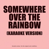 Somewhere Over The Rainbow - Karaoke Version