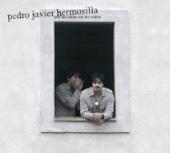 Por un Ratito en Tus Oidos - Pedro Javier Hermosilla