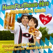 HABERFELDTREIBER - HITS - Oktoberfest Gaudi VOL. 2 - Das geht ab auf der Wiesn - German Beerfest - Munich Beer Festival 2010 (German October Beerfest Munich - Drinking Songs Party Hits München Apres Ski 2011 Karneval Wasen)