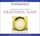 A Meditation to Help You with Healthful Sleep - Belleruth Naparstek