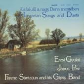 Kis lak áll a nagy Duna mentében - Hungarian Songs and Duets