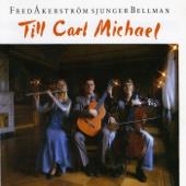 Fred Åkerström Sjunger Bellman - Till Carl Michael