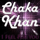 Chaka Khan - I Feel For You bild