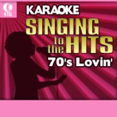 Karaoke - Singing to the Hits: 70's Lovin' (Rerecorded Version)