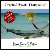 Tropical Beach Tranquility with Buddha Bell Relax Tones