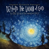 Behold the Lamb of God: 10th Anniversary Edition - Andrew Peterson