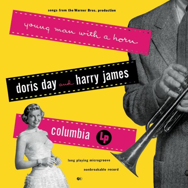 Young Man with a Horn | Harry James and His Orchestra, Doris Day & George Siravo and His Orchestra, Doris Day