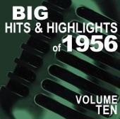 Big Hits & Highlights of 1956, Vol. 10
