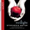 Twilight: Twilight Series, Book 1 (Unabridged) - Stephenie Meyer