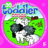 30 Toddler Songs (for ages 2+)