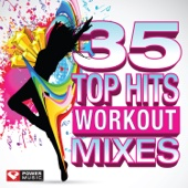 Power Music Workout - 35 Top Hits - Workout Mixes (Unmixed Workout Music Ideal for Gym, Jogging, Running, Cycling, Cardio and Fitness) artwork