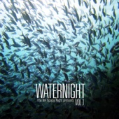The BR Space Night Presents: Waternight, Vol. 1