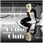 Balearic House Super Club, Vol. 2