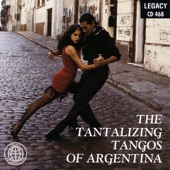 The Tantalizing Tangos of Argentina (Collection)