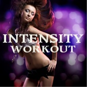 Intensity - Music for Intense Workout, High Energy Dance Tracks Workout Music and Workout Songs ideal for Intense Fitness, Aerobic Dance, Exercise, Workout, Aerobics, Running, Walking, Dynamix, Cardio, Weight Loss, Elliptical and Treadmill