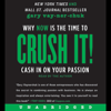 Gary Vaynerchuk - Crush It!: Why NOW Is the Time to Cash In on Your Passion (Unabridged)  artwork
