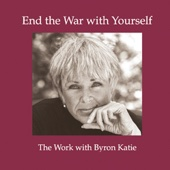 End the War With Yourself (Unabridged  Nonfiction) - Byron Katie Mitchell