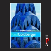 Paul Goldberger - Why Architecture Matters (Unabridged)  artwork