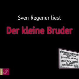 Der kleine Bruder - Sven Regener mp3 listen download