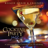 Beegie Adair - Cocktail Party Jazz: An Intoxicating Collection of Instrumental Jazz for Entertaining  artwork
