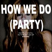 Ouça online e Baixe GRÁTIS [Download]: How We Do (Party) (Originally By Rita Ora) [karaok MP3