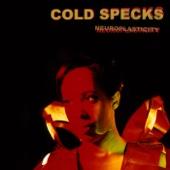 Neuroplasticity - Cold Specks, Cold Specks