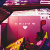 Thinkin Bout You - Single