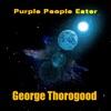 Purple People Eater - Single, George Thorogood