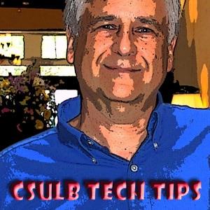 Tech Tips from CSU Long Beach (CSULB)