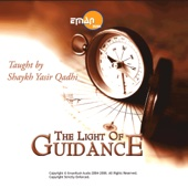 Light of Guidance,, Vol. 9,, Pt. 7 - Shaykh Yasir Qadhi