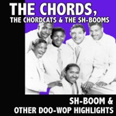 Sh-Boom & Other Doo-Wop Highlights - The Chords, The Chordcats & The Sh-Booms