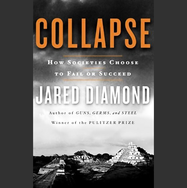the rise and fall of society in how societies choose to fail or succeed by jared diamond Collapse: how societies choose to fail or succeed by jared diamond 41 of 5 stars (hardcover 9780670033379.