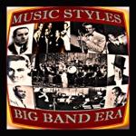 Music Styles: Big Band Era