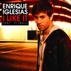 I Like It (feat. Pitbull) [Remixes], Enrique Iglesias