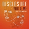 Disclosure ft. Eliza Doo... - You And Me
