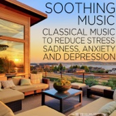 Soothing Music: Classical Music to Reduce Stress, Sadness, Anxiety, and Depression Including Fur Elise, Clair de lune, Swan Lake, and More!
