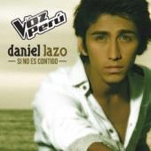 Si No Es Contigo (La Voz Peru) - Daniel Lazo