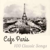 Cafe Paris 100 Classic Songs