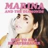 How to Be a Heartbreaker - Single, Marina and The Diamonds