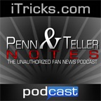 iTricks.com Penn and Teller Notes » Podcasts