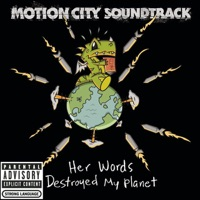 MOTION CITY SOUNDTRACK - Her Words Destroyed My Planet
